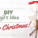 DIY gift idea for Christmas