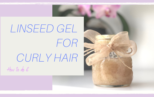 Linseed gel for curly hair