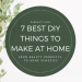 best diy products to make at home